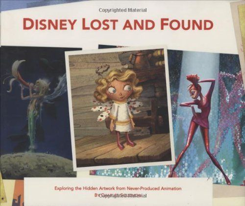 Disney Lost and Found: Exploring the Hidden Artwork from Never-Produced Animation by Charles Solomon