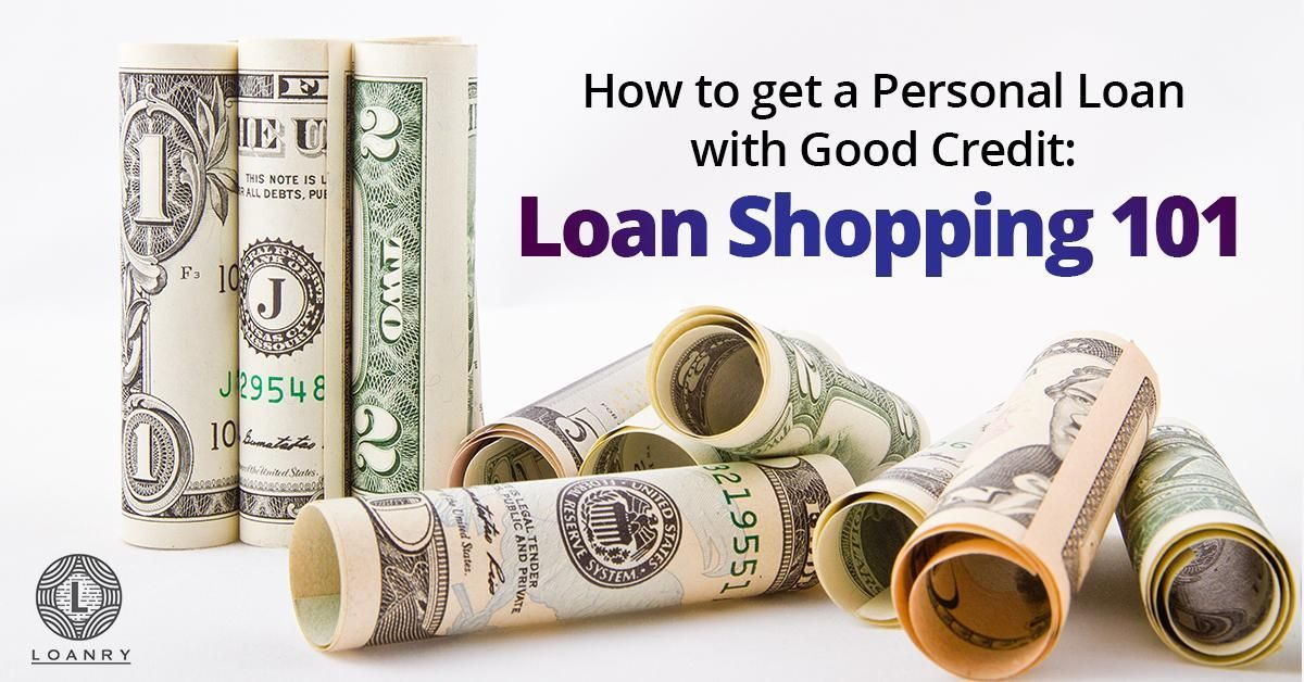 How To Get A Personal Loan With Good Credit Loan Shopping 101 Money Quotes One Income Family Make 100 A Day