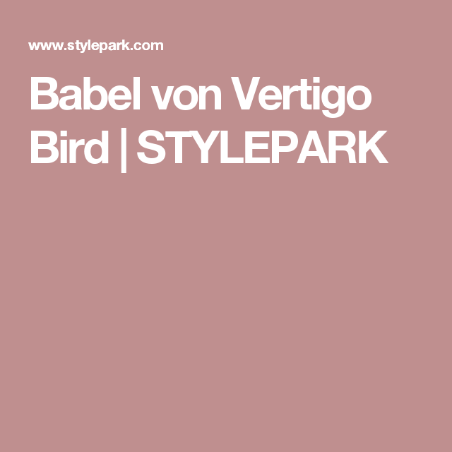 Babel von Vertigo Bird | STYLEPARK