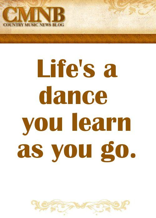 Alan Jackson Life S A Dance Inspiration Country Song Quotes