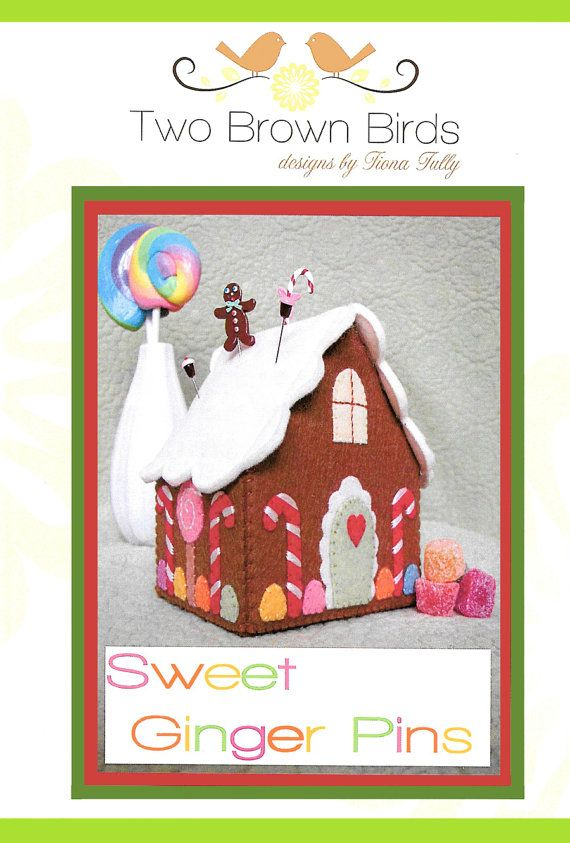 Pattern - Sweet Ginger Pins (pincushion) Designed by Fiona Tully for Two Brown Birds  Measures 4 1/2 x 5  A pretty little Gingerbread Cottage