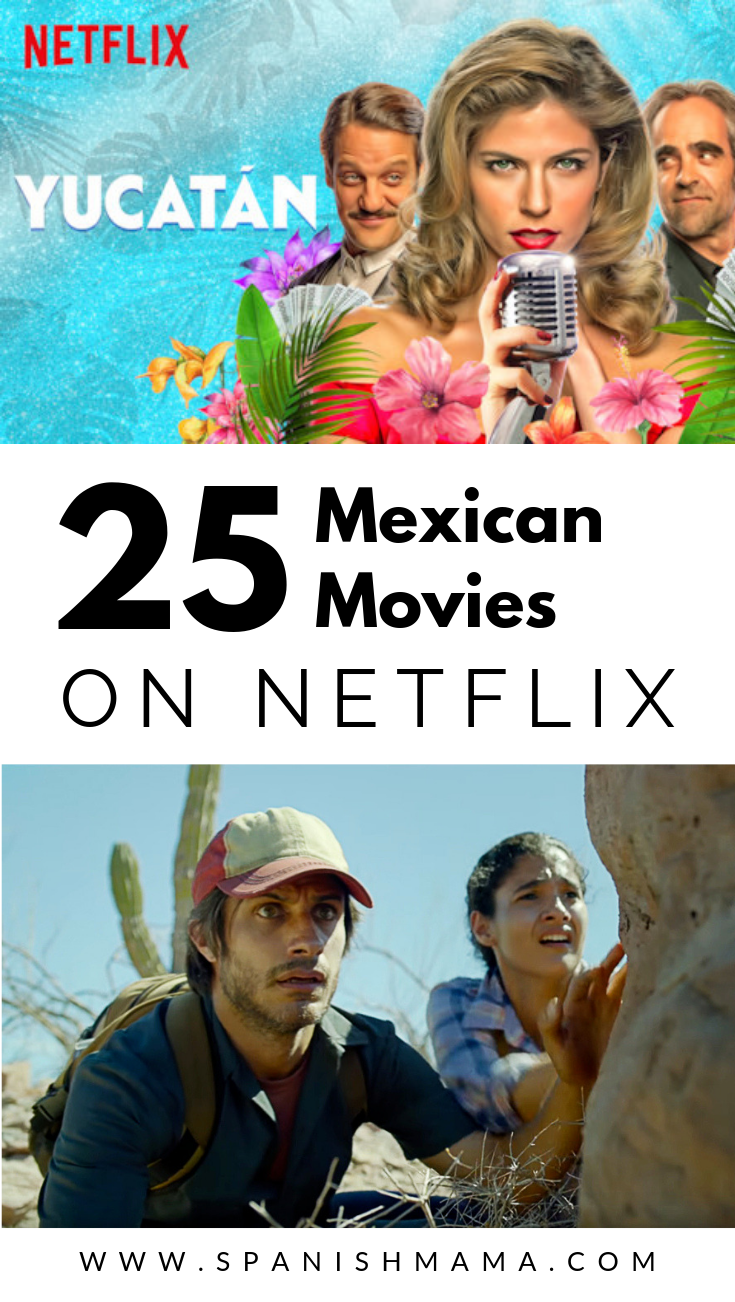 25 Best Mexican Movies On Netflix Right Now Learning Spanish Spanish Movies Learn Spanish Online
