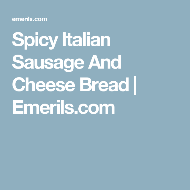 Spicy Italian Sausage And Cheese Bread | Recipe | Spicy ...