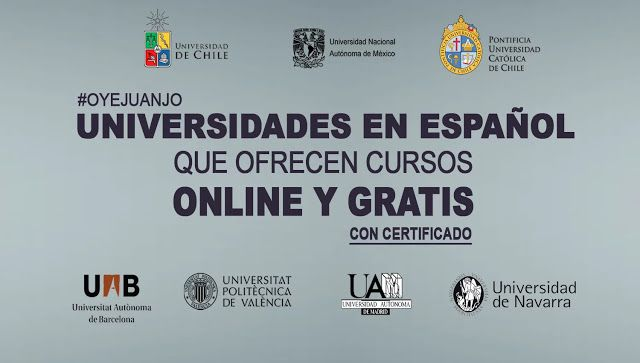 Universidades en español que dictan cursos online gratis con certificado  Oye Juanjo