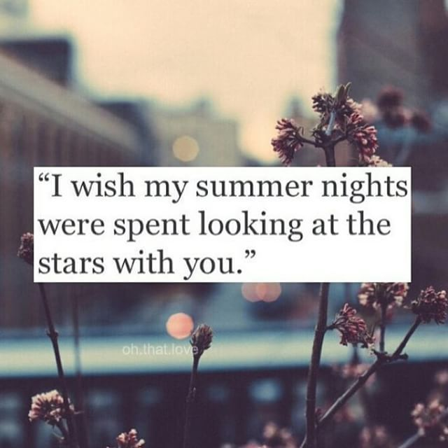 I Wish My Summer Nights Were Spent With You Love Love Quotes Quotes