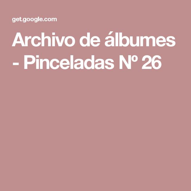 Archivo de álbumes - Pinceladas Nº 26