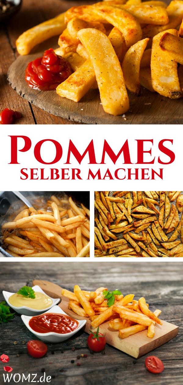 Pommes selber machen: Rezept für Backofen, Fritteuse, Pfanne - WOMZ