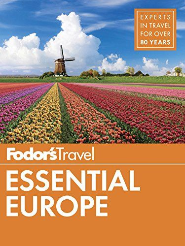Fodor S Essential Europe This Travel Guide Includes Dozens Of Maps Insert With A Brief Travel Around The World Experience Europe Dream Travel Destinations