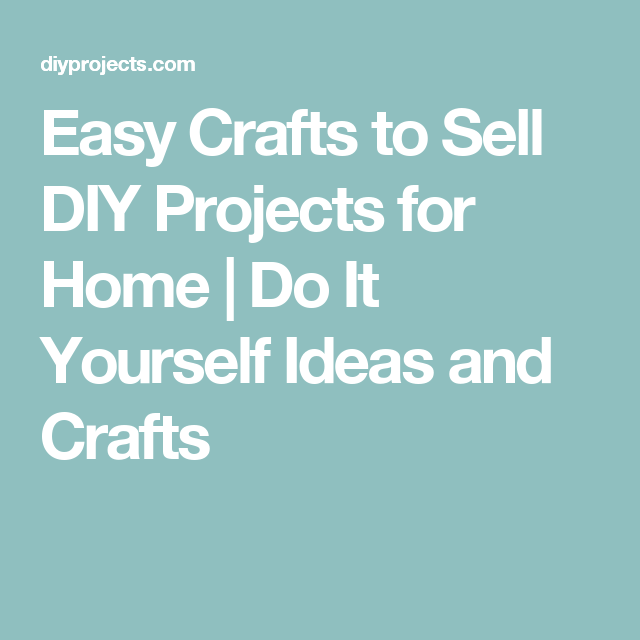 Easy crafts to sell diy projects for home do it yourself ideas and easy crafts to sell diy projects for home do it yourself ideas and crafts solutioingenieria Gallery