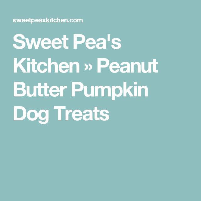 Sweet Pea's Kitchen » Peanut Butter Pumpkin Dog Treats