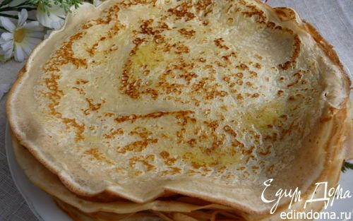 Тонкие русские блины  | Кулинарные рецепты от «Едим дома!»
