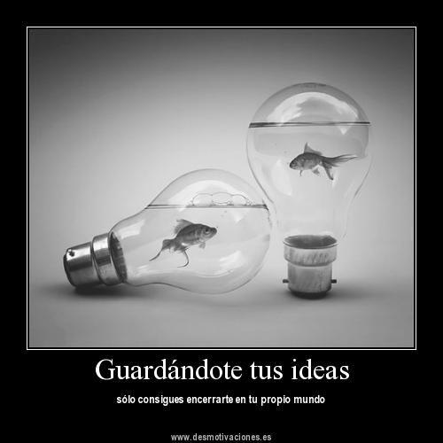 Las  ideas   hay  que  compartirlas!!!