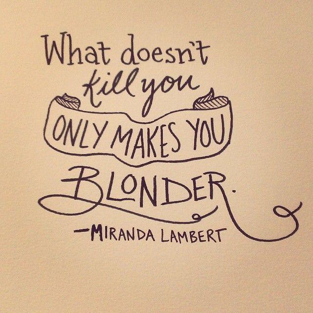"""Love this lyric from Miranda Lambert's song, """"Platinum"""""""