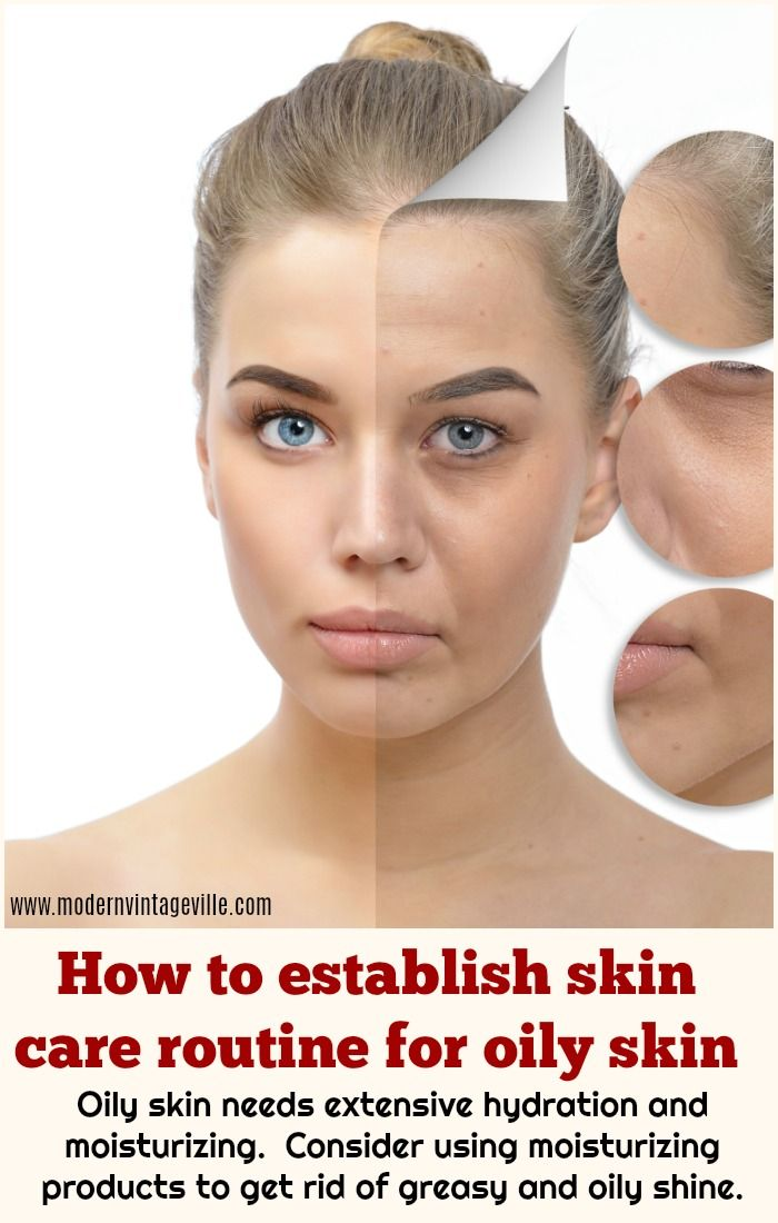 Full Guide To The Best Skin Care Routine For Oily Skin Modern Vintage Ville Best Skin Care Routine Oily Skin Oily Skin Care