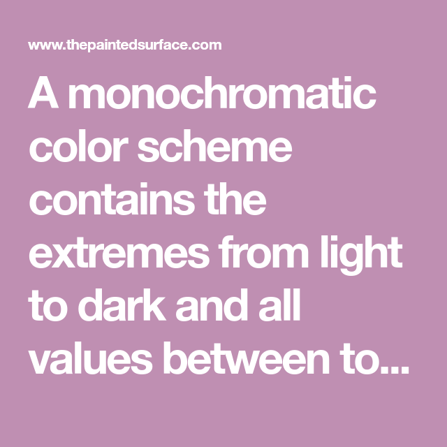 A Monochromatic Color Scheme Contains The Extremes From Light To Dark And All Values Between To P Monochromatic Color Scheme Monochromatic Colors Monochromatic