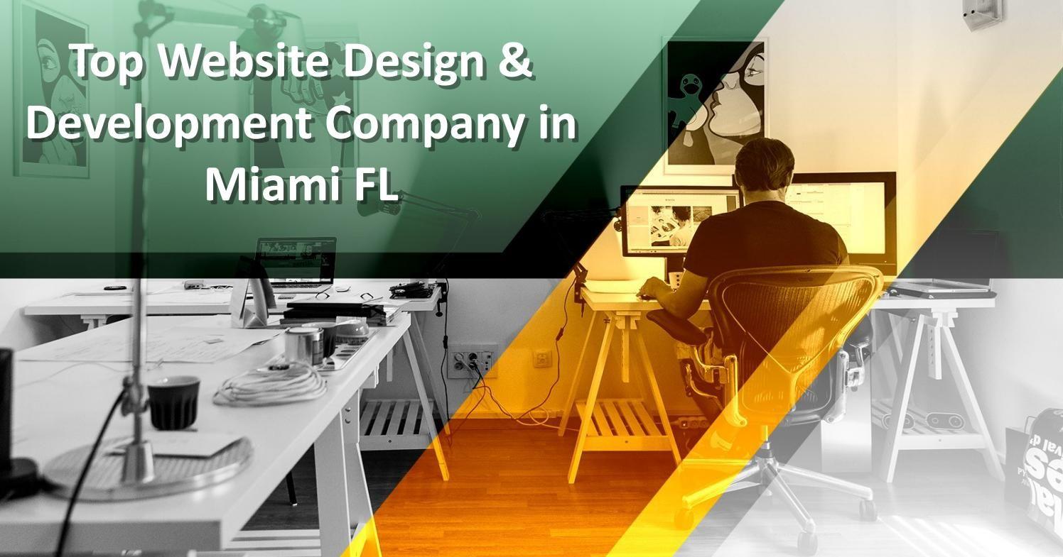 Top Website Design Development Company In Miami Fl In 2020 Fun Website Design Top Website Designs Website Design