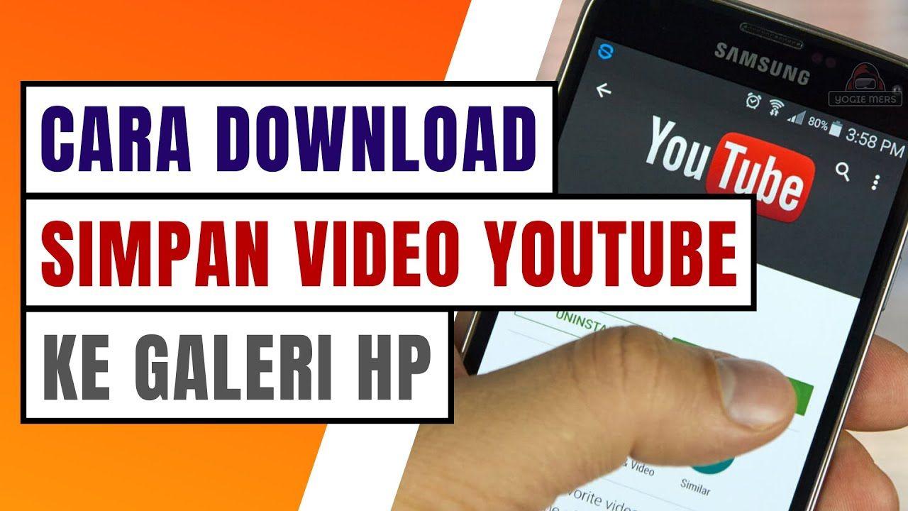 Cara Download Dan Menyimpan Video Youtube Ke Galeri Hp Dengan Mudah Tanp Di 2020 Youtube Video Galeri