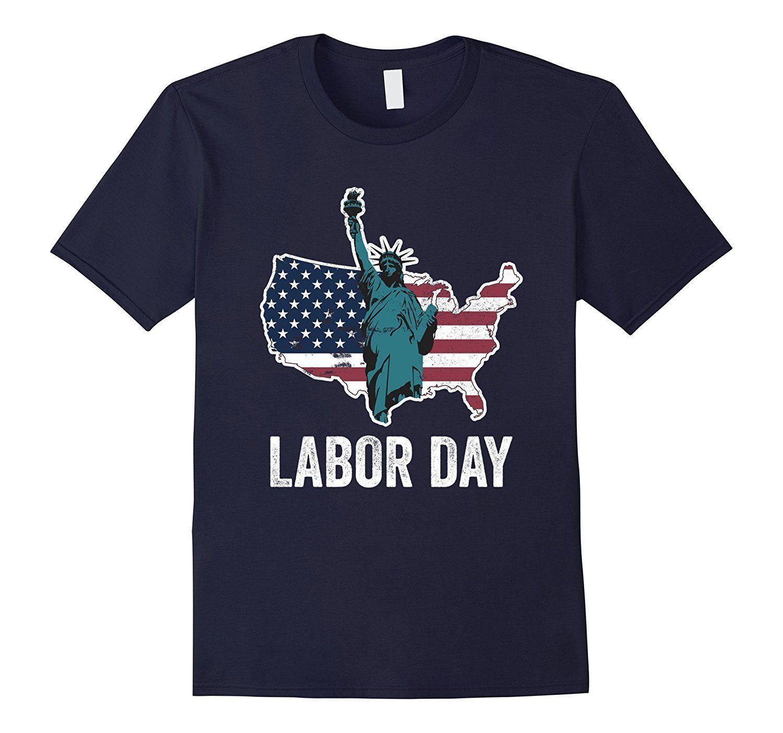 Labor Day USA Flag Map Statue Of Liberty Holiday Pun T-Shirt