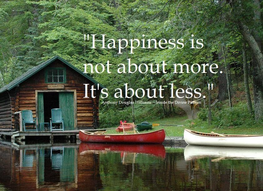"""ツ """"Happiness Is Not About More. It's About Less"""
