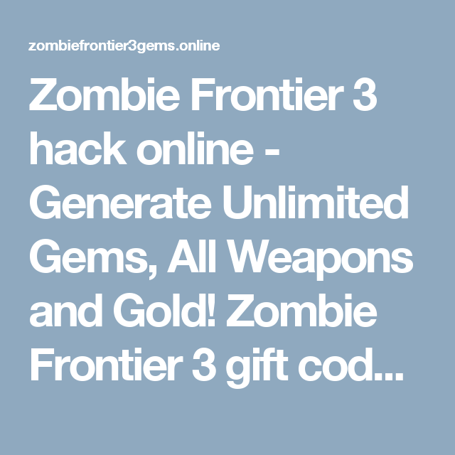 Zombie Frontier 3 Hack Online Generate Unlimited Gems All Weapons