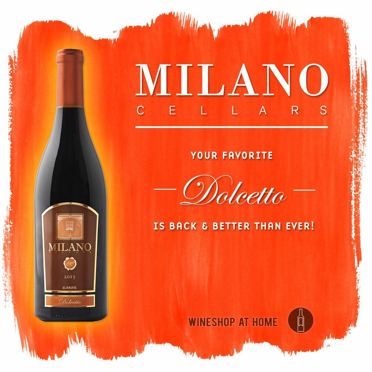 It S Here Our Most Popular Wine The Milano Cellars Dolcetto Is Back And Better Than Ever Ask Me About It Today Wine Drinks Wine Shop At Home Sweet Wine