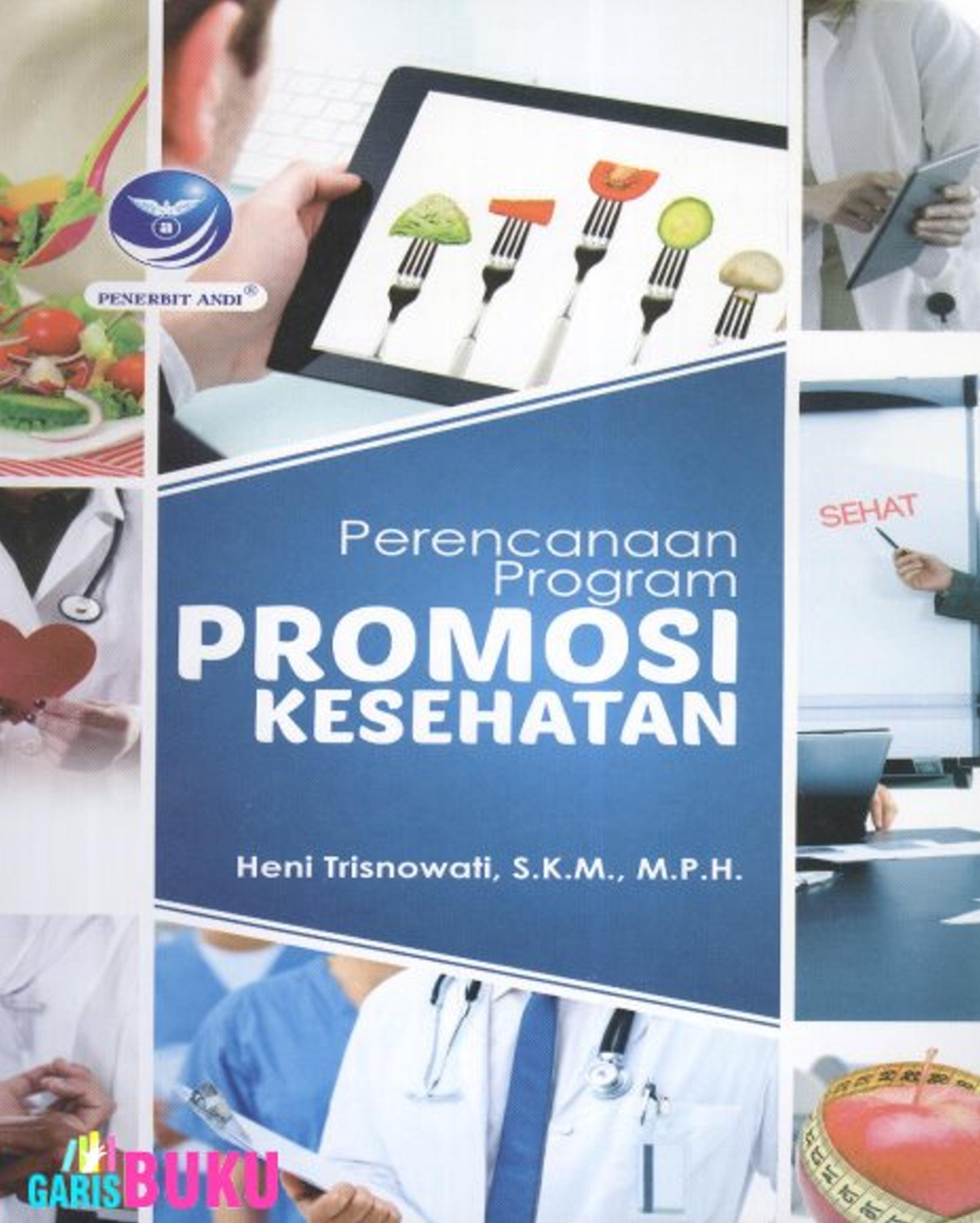 Perencanaan Program Promosi Kesehatan By Heni Trisnowati Isbn 9789792965605 Di 2020 Promosi Kesehatan Perencanaan Buku