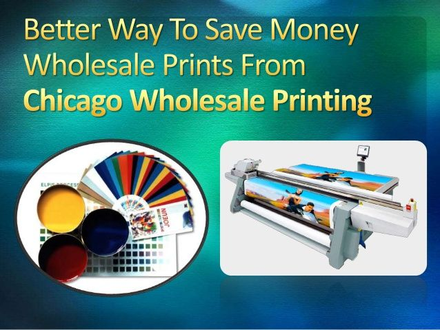 Better Way to Save Money Wholesale Prints from Chicago Wholesale Printing by Johan Falkon via slideshare