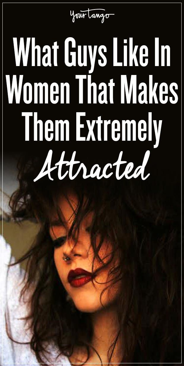 5 Things That Make Men Insanely Attracted To Women ...