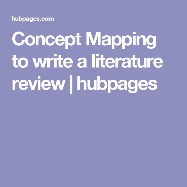 Concept Mapping To Write A Literature Review Map Scientific Writing Dissertation