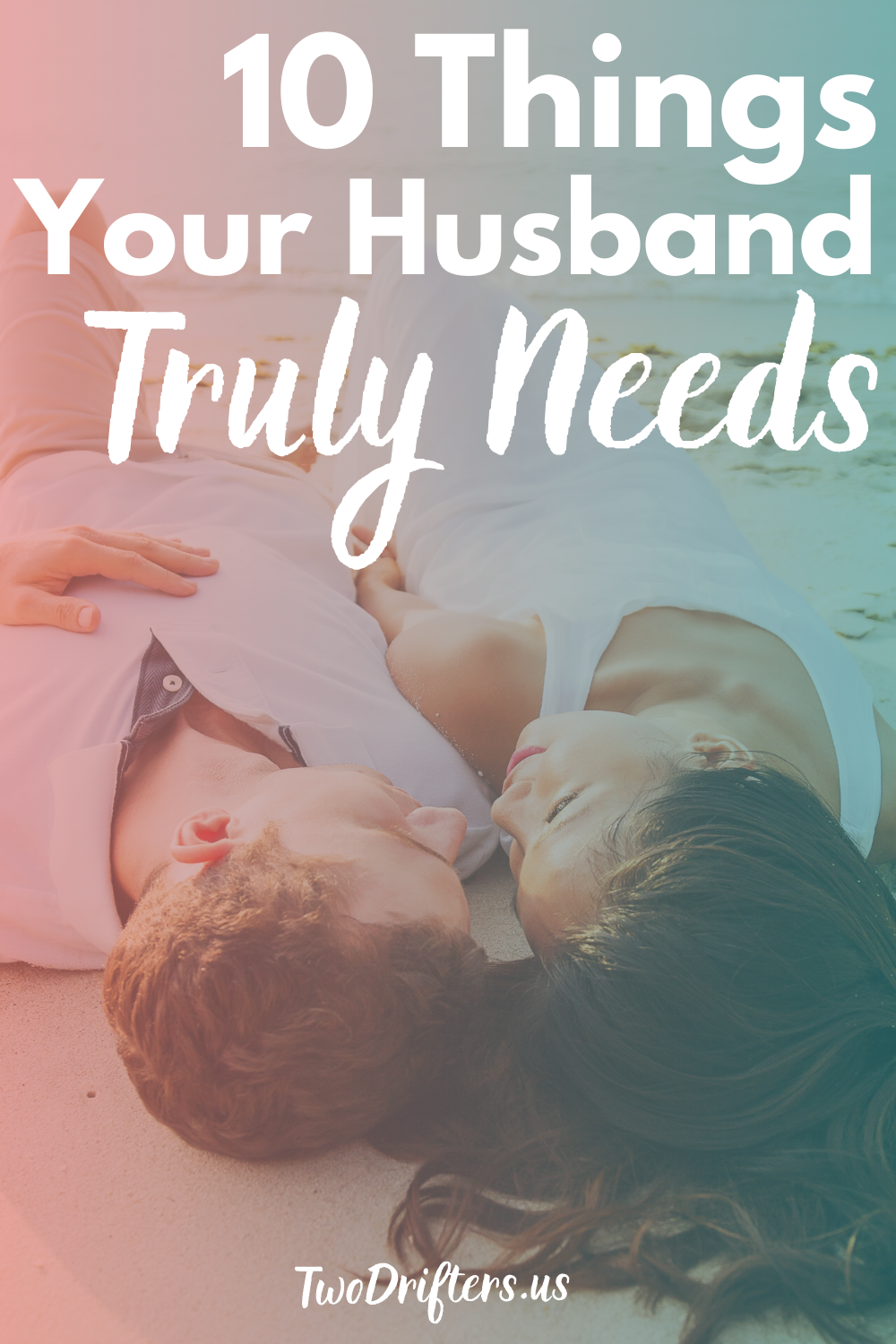 What a Husband Needs From His Wife: 5 Essential Things in