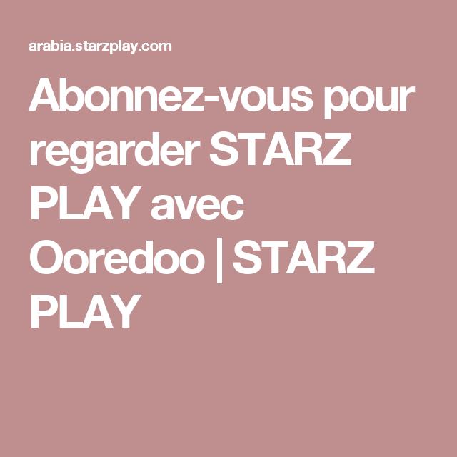 Abonnez Vous Pour Regarder Starz Play Avec Ooredoo Starz Play Regarder Le Film Film