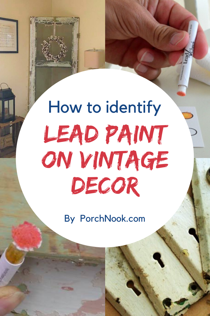 How To Identify Lead Paint On Vintage Decor Vintage Decor Lead Paint Porch Nook