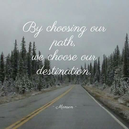 #choice #path #destination #quote