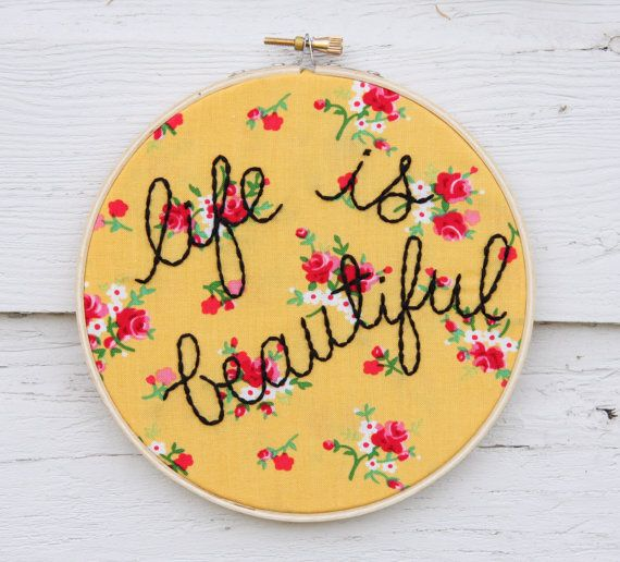 life is beautiful embroidery hoop art by thimbleandthistle on Etsy, $25.00
