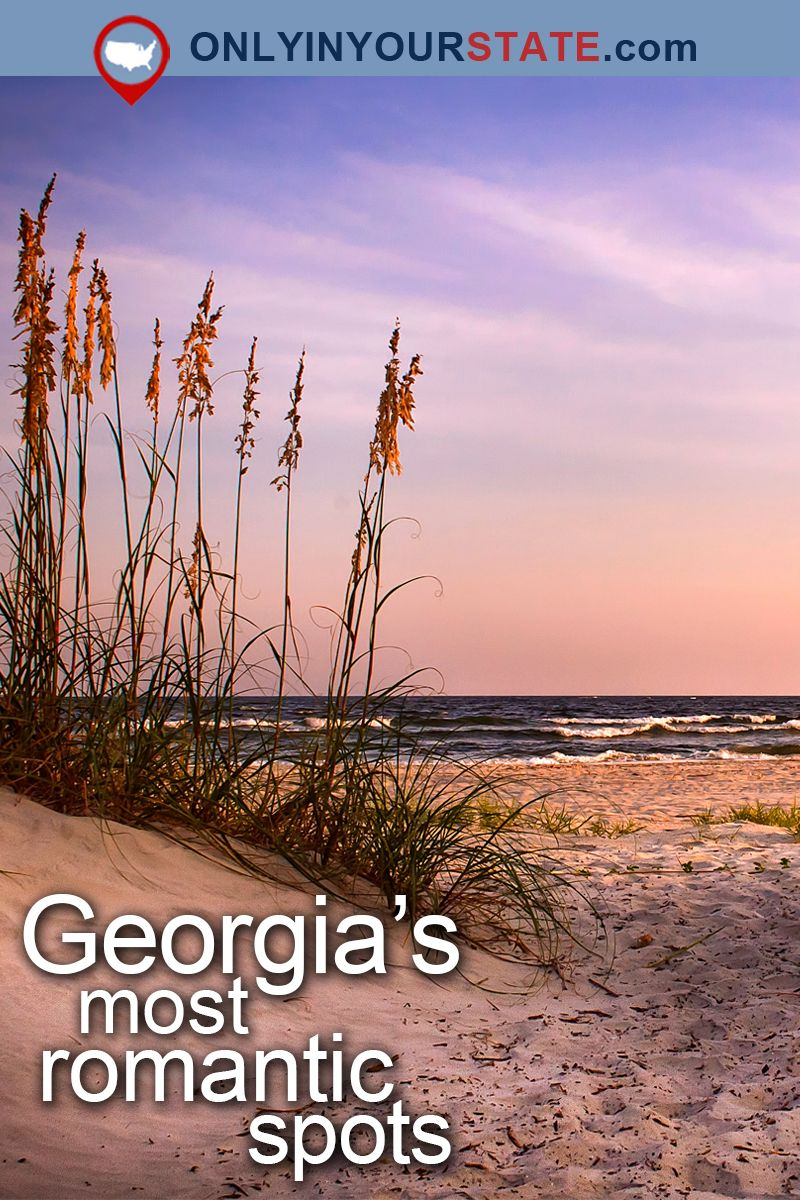 13 Romantic Spots In Georgia To See With That Special Someone Places To Be