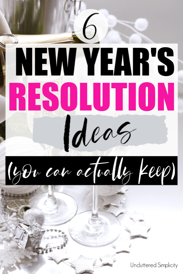 Best New Year S Resolutions For 2021 Organize Declutter New Years Resolution Year Resolutions Newyear