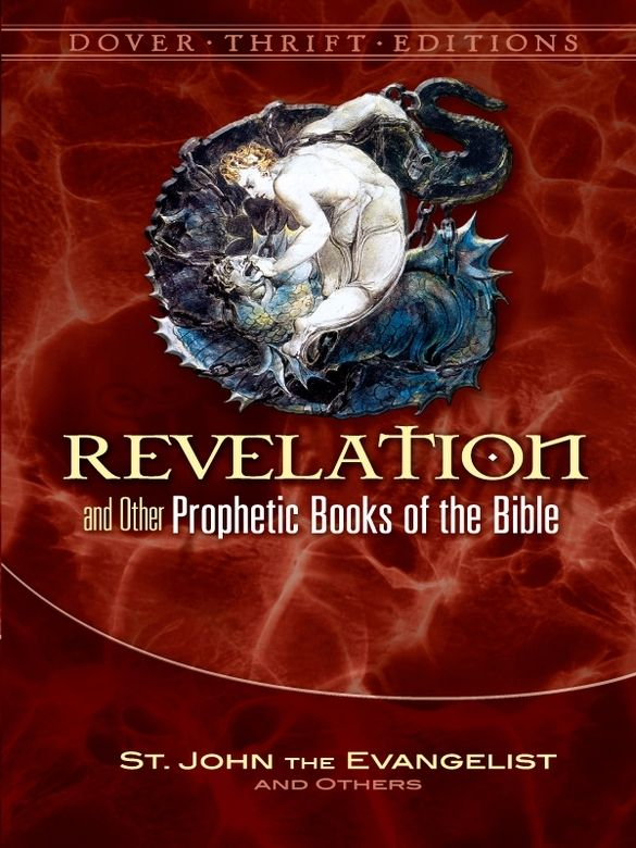 Revelation and Other Prophetic Books of the Bible by St. John the Evangelist  Some view it as a prophecy of events already fulfilled, and others as a foretelling of things yet to come. Still others regard it as an expression of eternal spiritual truths, rather than specific incidents. The biblical Book of Revelation supports a variety of interpretations—and controversies—and it exerts an endless fascination on readers of every generation.This... #doverthrift #revelations ...