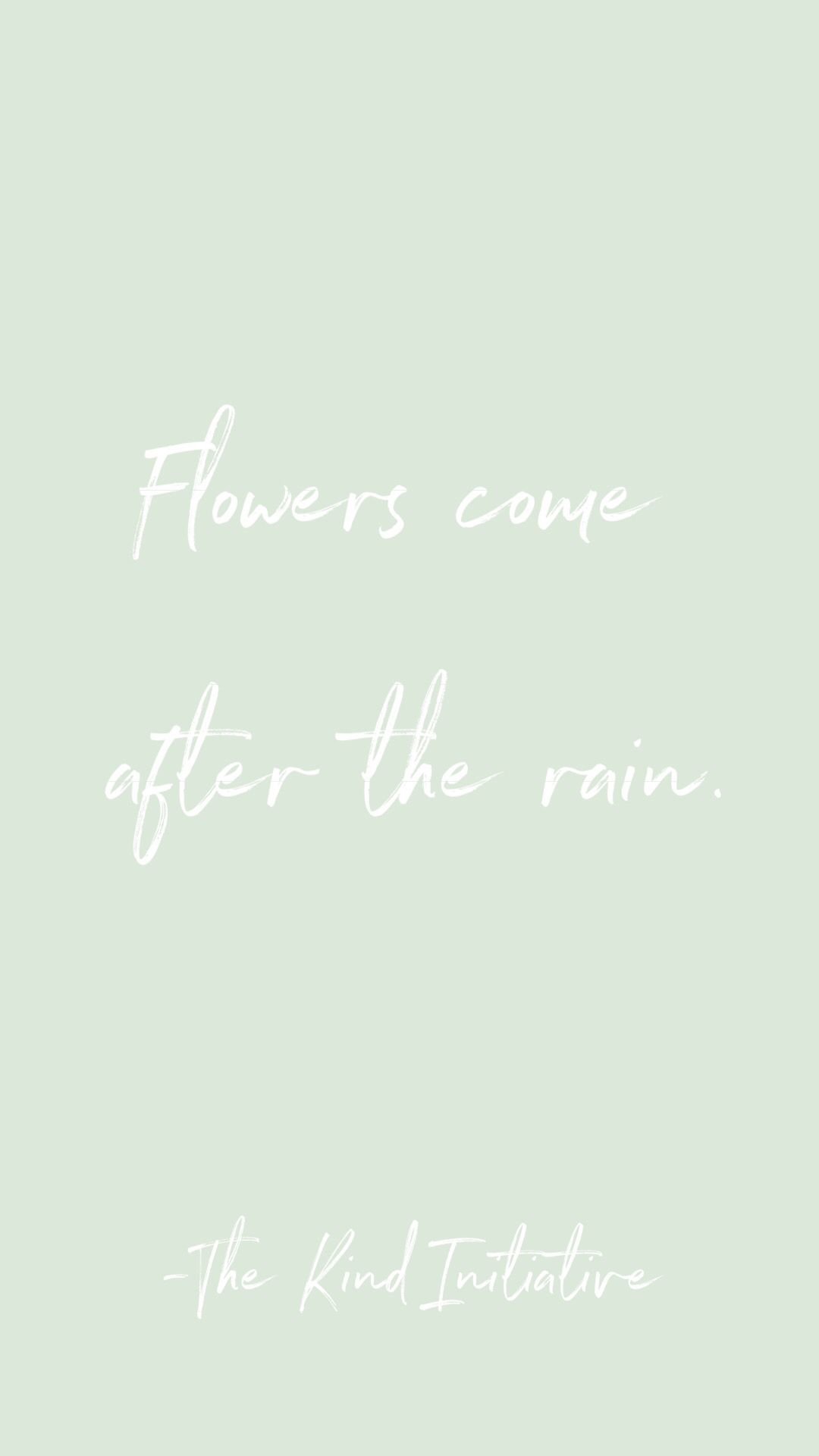 Flowers Come After The Rain Inspirational