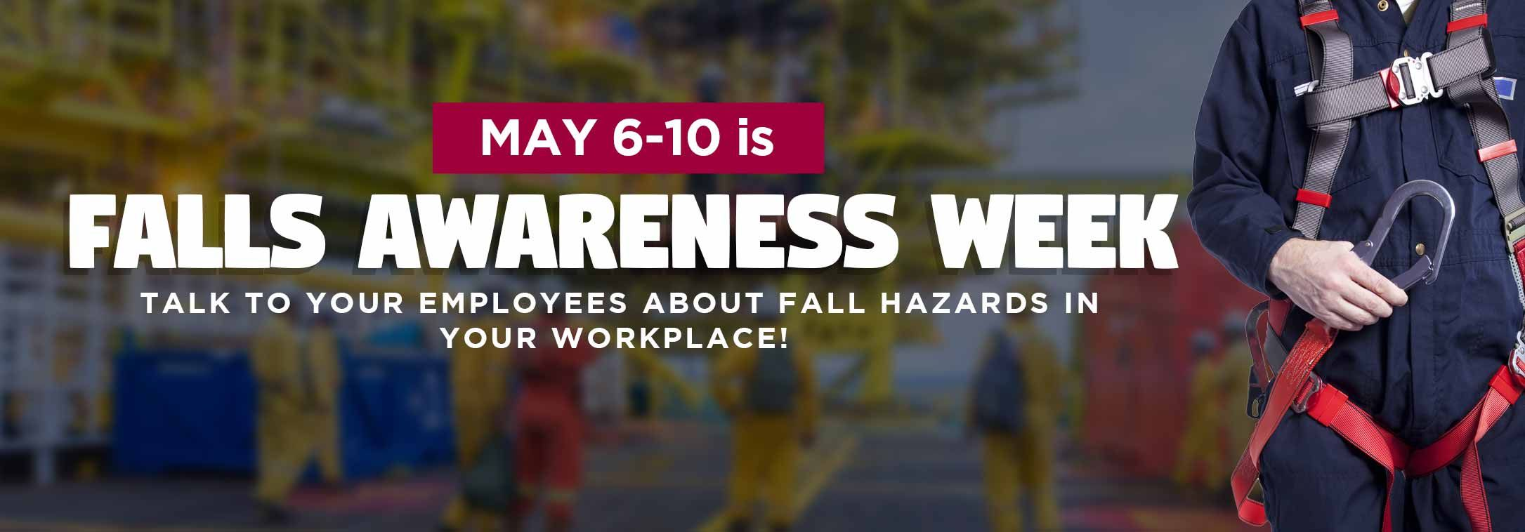 May 610 is Falls Awareness Week Workplace training