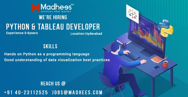 We are looking for python tableau developers with 3 to