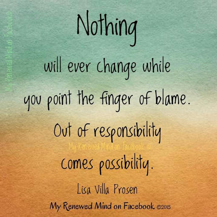 Always Take Responsibility For Your Actions And Stop Pointing It On