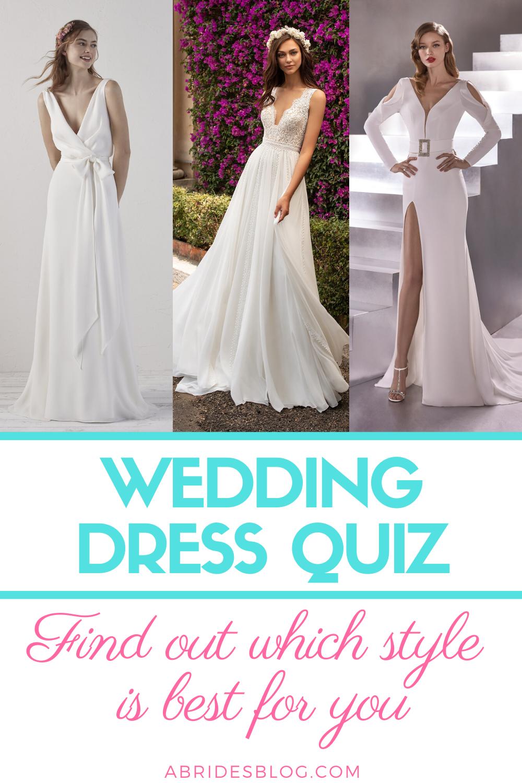 Wedding Dress Quiz What Dress Style Should You Wear On Your Wedding Day In 2020 Wedding Dress Quiz Wedding Dress Types Online Wedding Dress
