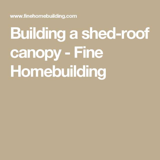Building a shed-roof canopy | Building a shed roof ...