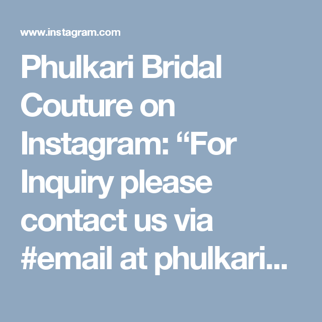 "Phulkari Bridal Couture on Instagram: ""For Inquiry please contact us via #email at phulkaricouture001@gmail.com or whatsapp/viber +919872358335/+919815361143"""