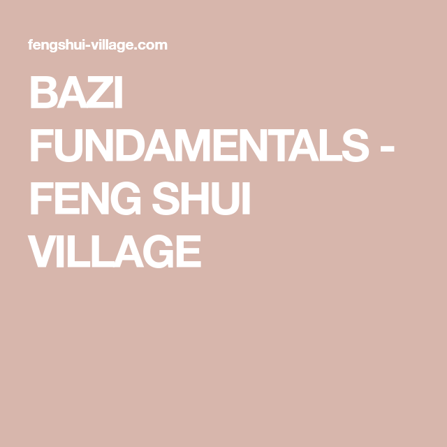 Feng Shui Village bazi fundamentals - feng shui village | kua number | pinterest