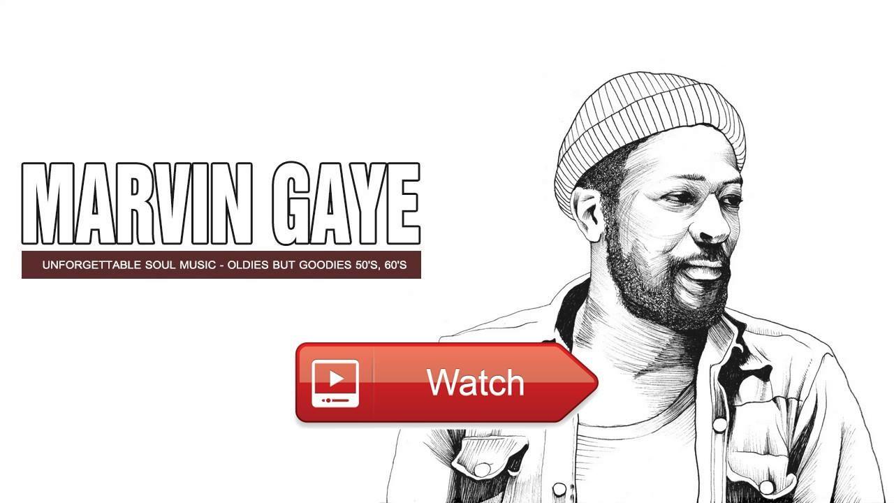 Marvin Gaye Unforgettable Soul Music S 7 S Full Playlist Oldies But Goodies S S 7 S Marvin Gaye Unforgettable Soul Music S 7 Soul Music Marvin Gaye Songs