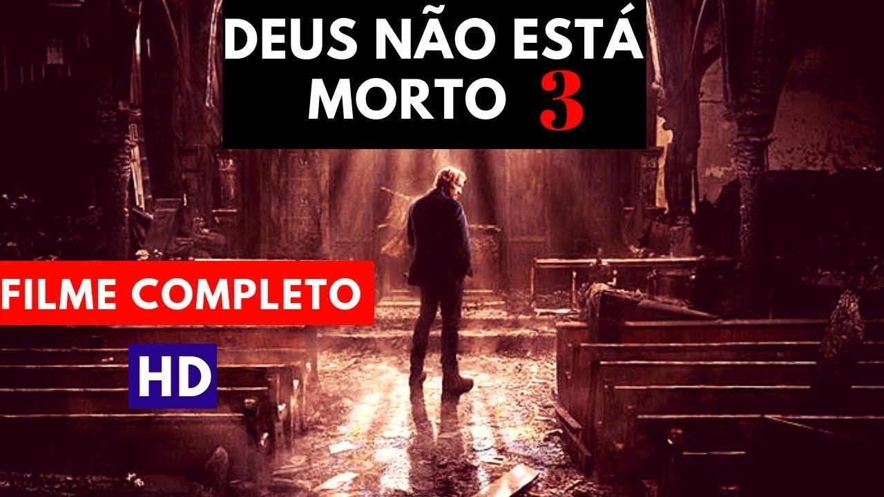 Deus Nao Esta Morto 3 Filme Completo E Dublado Hd Top Filme
