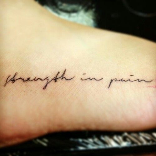 12 Best Chronic Pain Tattoo Ideas Images On Pinterest: Strength In Pain. Maybe In A More Legible Font...