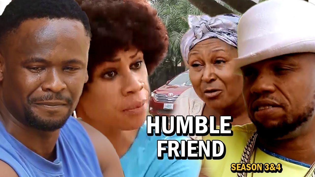 Humble Friend Season 3 4 Teaser New Movie 2019 Latest Nigerian Nolly New Movies Friends Season Friends Season 3