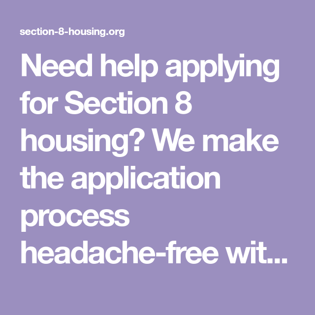 Need help applying for Section 8 housing? We make the ...